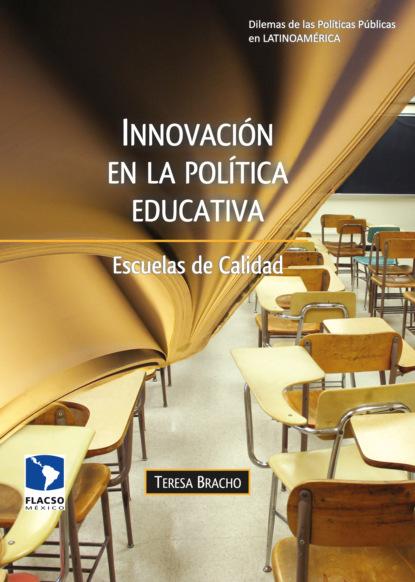 Teresa Bracho González Innovación en la política educativa sistema nacional de evaluación acreditación y certificación de la calidad educativa estándares de aprendizaje como mapas de progreso elaboración y desafíos
