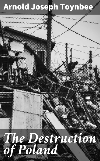 Arnold Joseph Toynbee The Destruction of Poland from prejudice to destruction – anti–semitism 1700–1933 paper