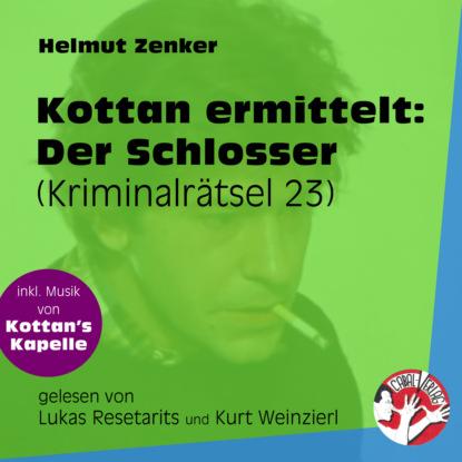 Фото - Helmut Zenker Der Schlosser - Kottan ermittelt - Kriminalrätseln, Folge 23 (Ungekürzt) helmut zenker kottan ermittelt alle morde vorbehalten ungekürzt