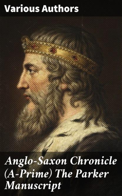 Anglo-Saxon Chronicle (A-Prime) The Parker Manuscript