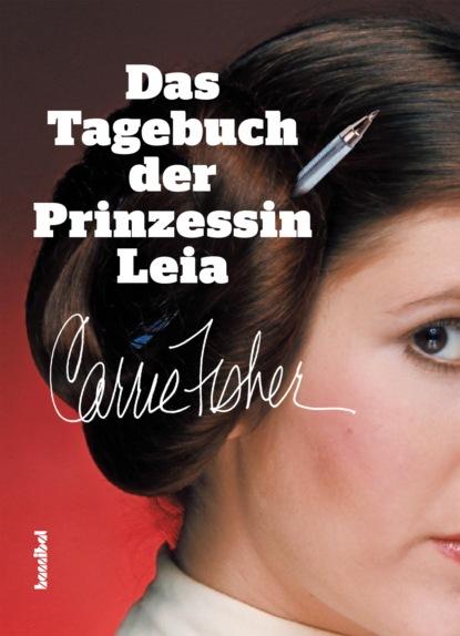 Фото - Carrie Fisher Das Tagebuch der Prinzessin Leia claudia gray star wars leia prinzessin von alderaan