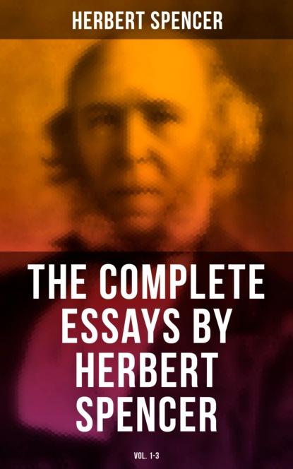spencer herbert the principles of biology volume 1 of 2 Spencer Herbert The Complete Essays by Herbert Spencer (Vol. 1-3)