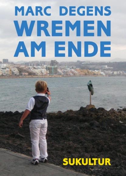 Marc Degens Wremen am Ende недорого
