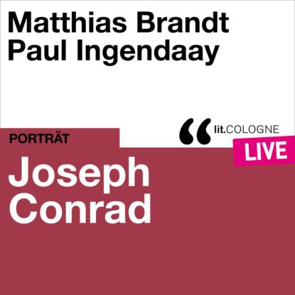 Joseph Conrad - lit.COLOGNE live (Ungek?rzt)