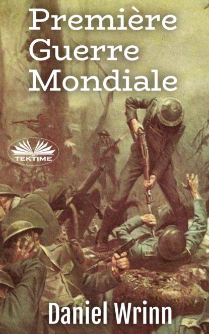Daniel Wrinn Première Guerre Mondiale tolstoi leon la guerre et la paix tome 1