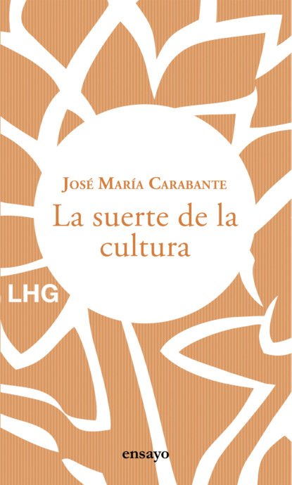 José María Carabante La suerte de la cultura недорого