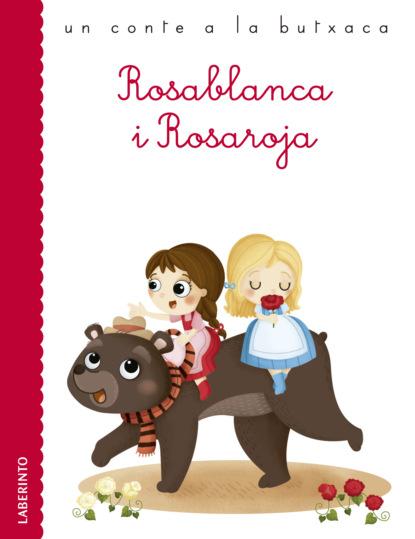 Jacob y Wilhelm Grimm Rosablanca i Rosaroja
