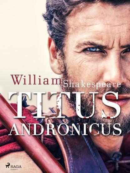 William Shakespeare Titus Andronicus livius titus römische geschichte