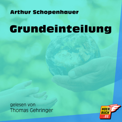 Фото - Arthur Schopenhauer Grundeinteilung (Ungekürzt) arthur schopenhauer essays of schopenhauer