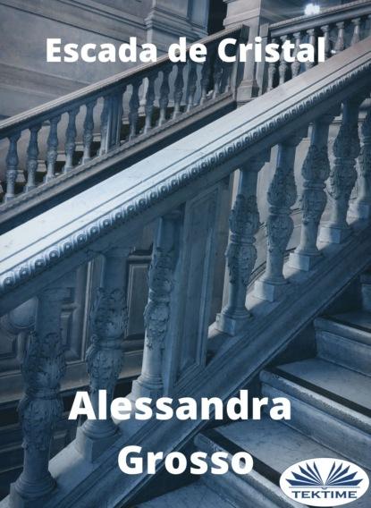 Alessandra Grosso Escada De Cristal paulo nunes meu irmão e eu