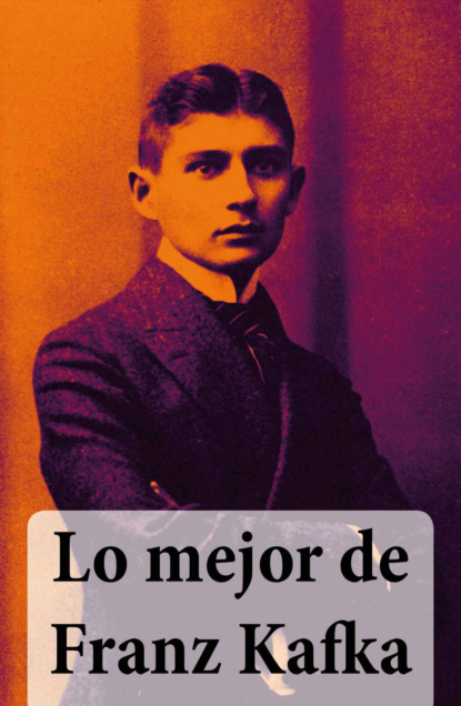 Franz Kafka Lo mejor de Franz Kafka félix de azara correspondencia oficial e inedita sobre la demarcacion de limites entre el paraguay y el brasil