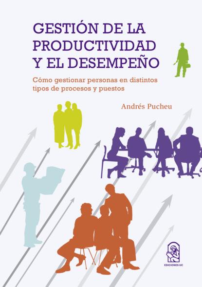 Juan Andrés Pucheu Gestión de la productividad y el desempeño недорого