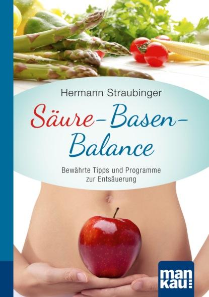 Hermann Straubinger Säure-Basen-Balance. Kompakt-Ratgeber