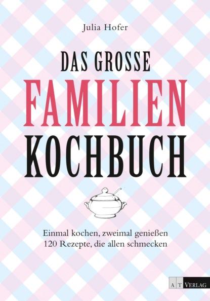 Julia Höfer Das grosse Familienkochbuch