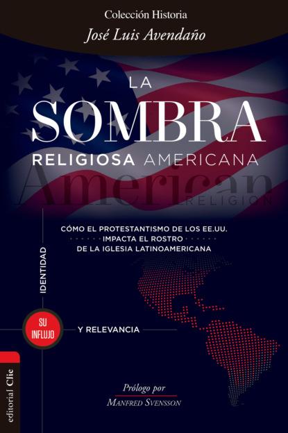José Luis Avendaño La sombra religiosa americana josé luis de hinojosa y fernández de angulo en los días siguientes