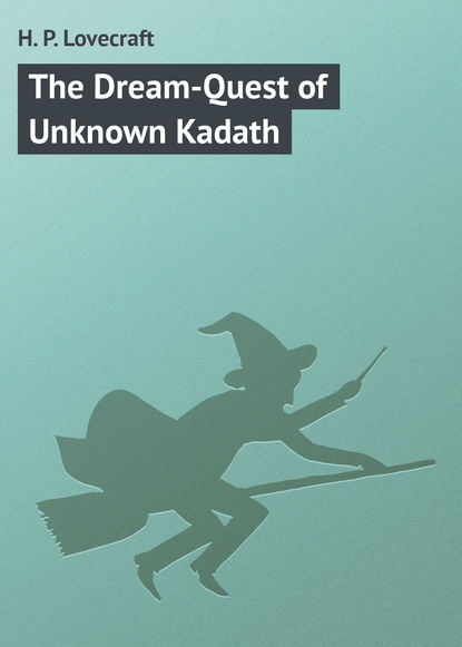 Говард Филлипс Лавкрафт The Dream-Quest of Unknown Kadath unknown the moravians in labrador