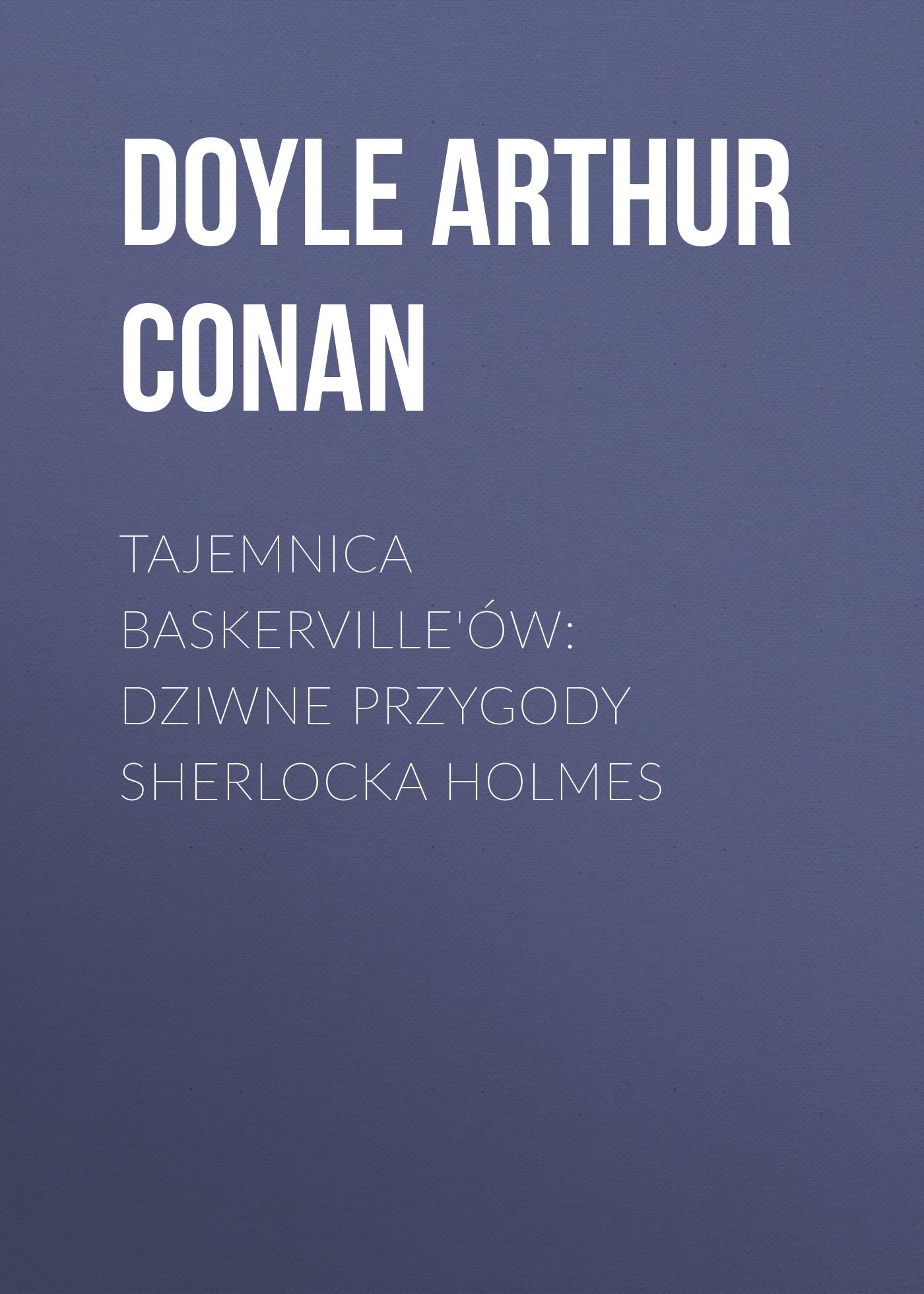 Tajemnica Baskerville\'ów: dziwne przygody Sherlocka Holmes