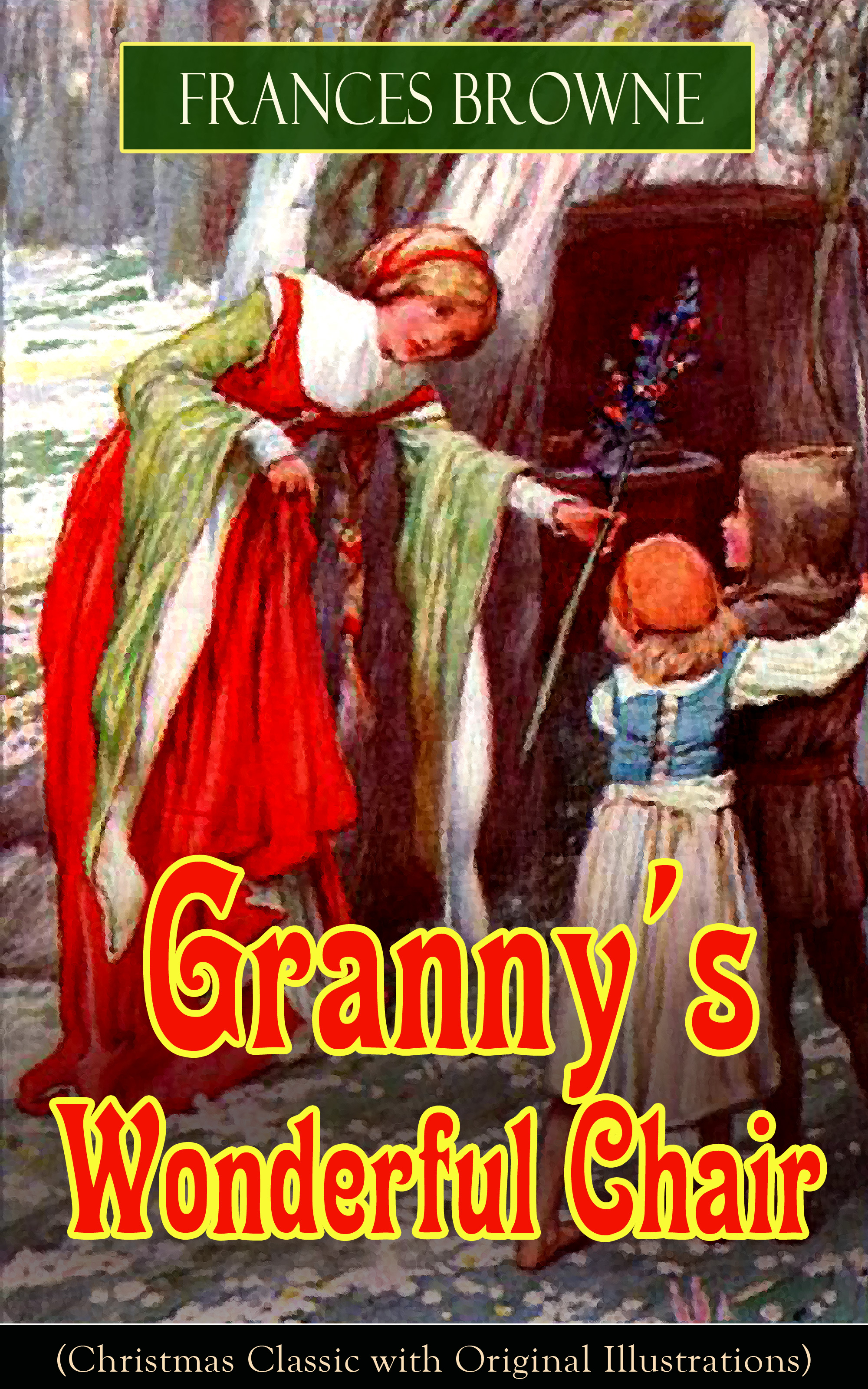 Granny's Wonderful Chair (Christmas Classic with Original Illustrations)