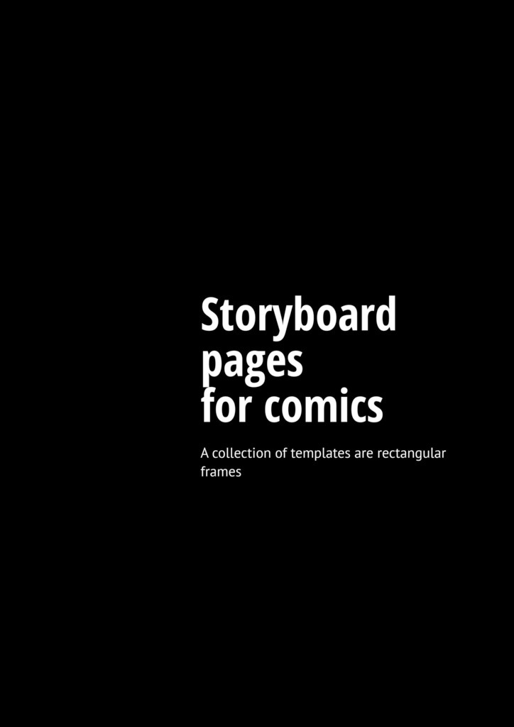 Storyboard pages for comics. Acollection oftemplates are rectangular frames