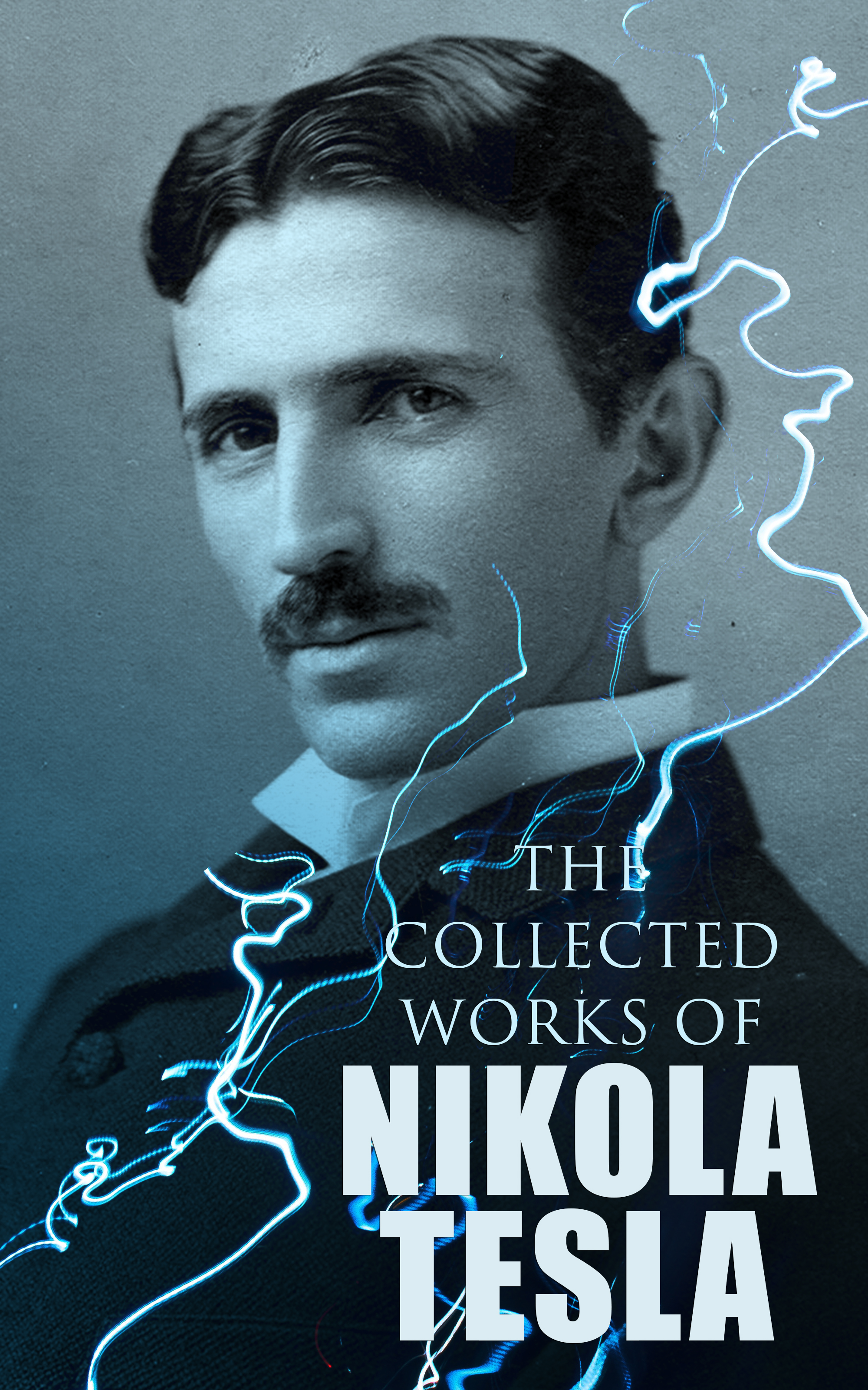 The Collected Works of Nikola Tesla