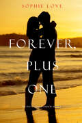 Forever, Plus One