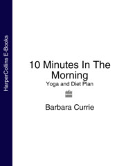 10 Minutes In The Morning: Yoga and Diet Plan