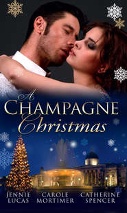 A Champagne Christmas: The Christmas Love-Child \/ The Christmas Night Miracle \/ The Italian Billionaire\'s Christmas Miracle