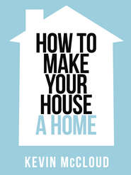 Kevin McCloud's How to Make Your House a Home