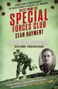 The Hell of Burma: Sergeant Harry Verlander