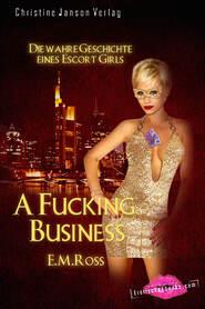 A Fucking Business – Die wahre Geschichte eines Escort Girls