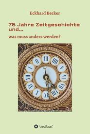 75 Jahre Zeitgeschichte und...