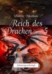 Reich des Drachen–5. Schattengesellschaft