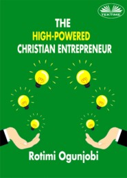 The High-Powered Christian Entrepreneur