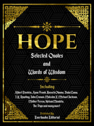 Hope: Selected Quotes And Words Of Wisdom