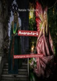 Amaranta-2. Gefangene des Elfenkönigs