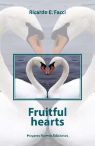 Fruitful hearts