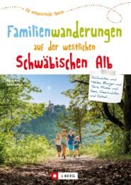 Familienwanderungen auf der westlichen Schwäbischen Alb
