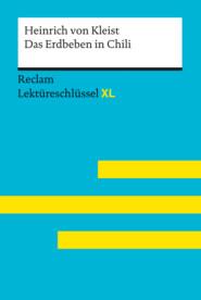 Das Erdbeben in Chili von Heinrich von Kleist: Reclam Lektüreschlüssel XL