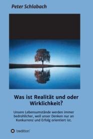 Was ist Realität und\/oder Wirklichkeit?