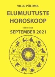 Kuidas läheb september. Elumuutuste horoskoop 2021