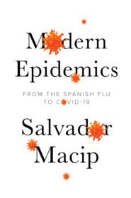 Modern Epidemics