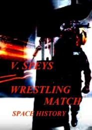 WRESTLING MATCH. Space history