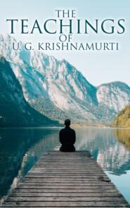 The Teachings of U. G. Krishnamurti