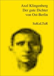 Der gute Dichter von Ost-Berlin