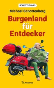 Burgenland für Entdecker
