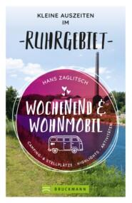 Wochenend und Wohnmobil - Kleine Auszeiten im Ruhrgebiet