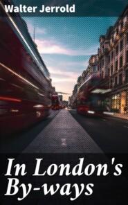 In London\'s By-ways