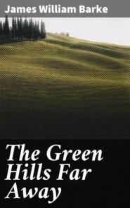 The Green Hills Far Away