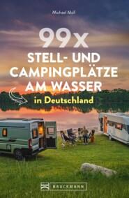 99 x Stell- und Campingplätze am Wasser in Deutschland