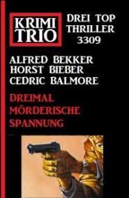 Krimi Trio 3309 – Dreimal mörderische Spannung